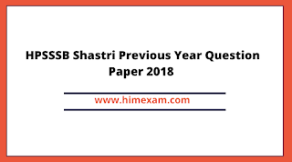 HPSSSB Shastri Previous Year Question Paper 2018