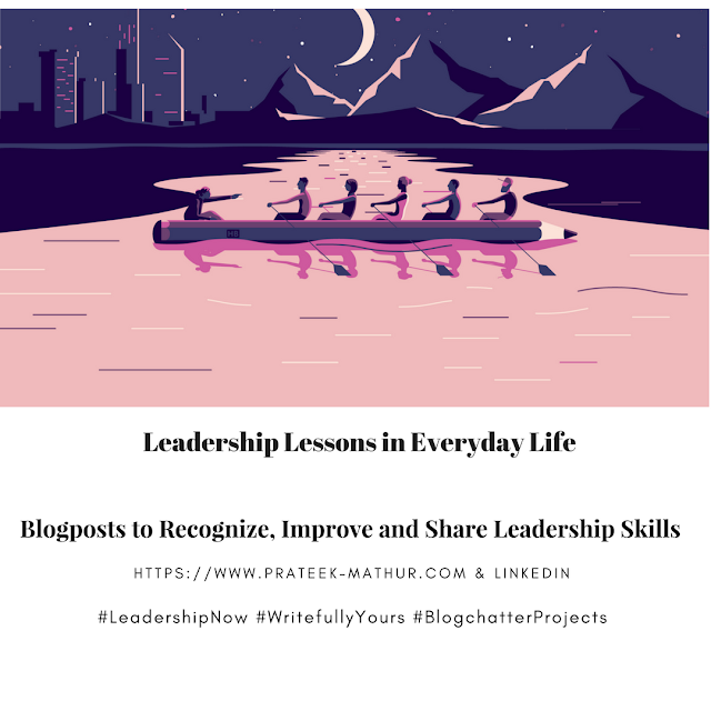 #Blogchatter, #BlogchatterProjects, #LeadershipNow, #writefullyyours, #leadership, #Amreading, #Amwriting, #Professional, #Blog, #Blogging, #Skills, #LinkedIn, #Motivation,