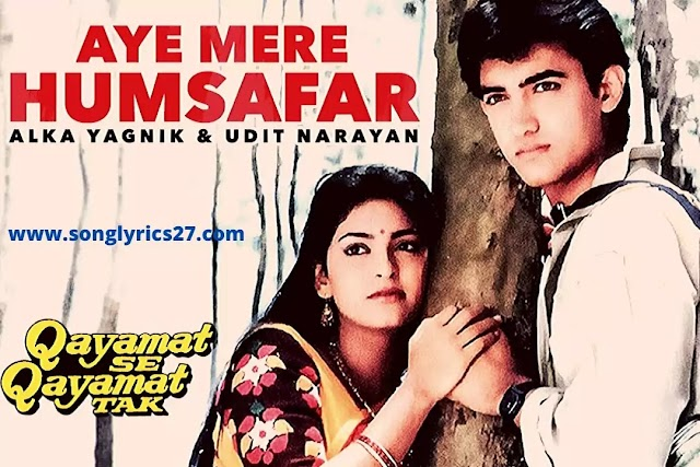 Udit Narayan | Ae Mere Humsafar Lyrics In English And Hindi