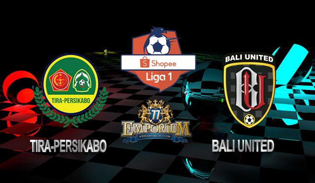 Prediksi Tira-Persikabo Vs Bali United 15 Agustus 2019