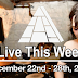 Live This Week: December 22nd - 28th, 2019