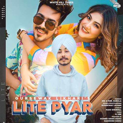 Lite Pyar Lyrics – Gursewak Likhari X Mr & Mrs Narula