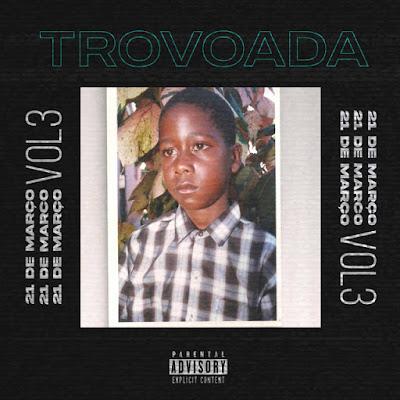 Trovoada - 21 De Março Vol. 3 [EP]