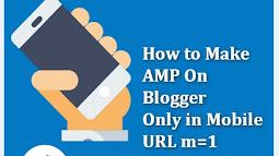 Tạo trang AMP chỉ xuất hiện trên mobile cho blogspot