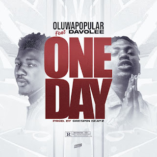 [Music] Oluwapopular Ft Davolee – One Day