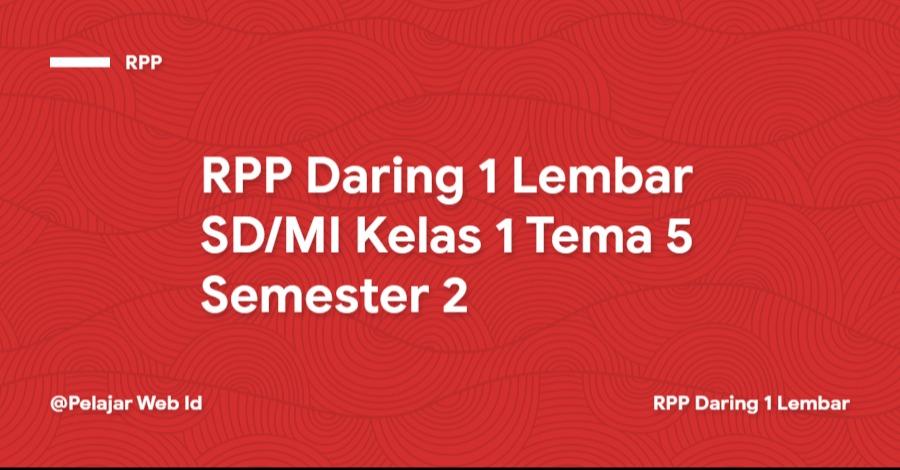 Download RPP Daring 1 Lembar SD/MI Kelas 1 Tema 5 Semester 2