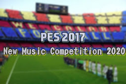 New Music Competition 2020 V2 (All Patch) - PES 2017
