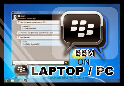 Seputar Android™ | Tips Trick Android  - NEWS | BBM For Windows and Mac Akan Segera Hadir