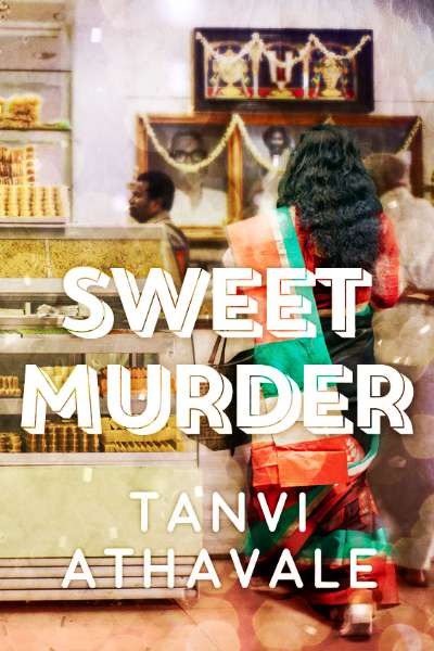 Book Review: Sweet Murder by Tanvi Athavale