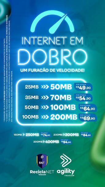 ReciclaNet Agility Telecom tem novidades para você!! INTERNET EM DOBRO!! 100 Porcento Fibra óptica!!