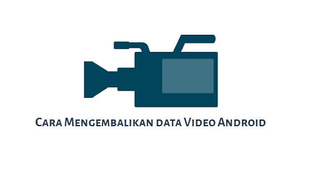 Cara mengembalikan Video di android yang di hapus