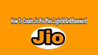How To Create Jio Pos Plus Login Id And Password