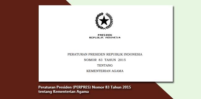 PERPRES Nomor 83 Tahun 2015 tentang Kementerian Agama