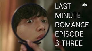 Sinopsis Last Minute Romance Episode 3