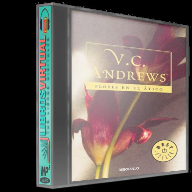 Flores en el Ático – V. C. Andrews [AudioLibro]