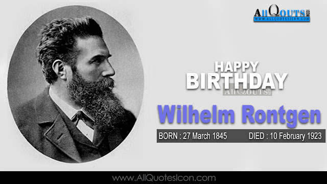 English-Wilhelm-Rontgen-Birthday-English-quotes-Whatsapp-images-Facebook-pictures-wallpapers-photos-greetings-Thought-Sayings-free