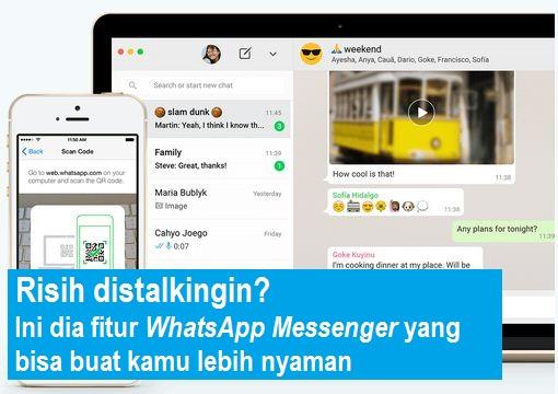 Risih distalkingin? Ini dia fitur WhatsApp Messenger yang bisa buat kamu lebih nyaman