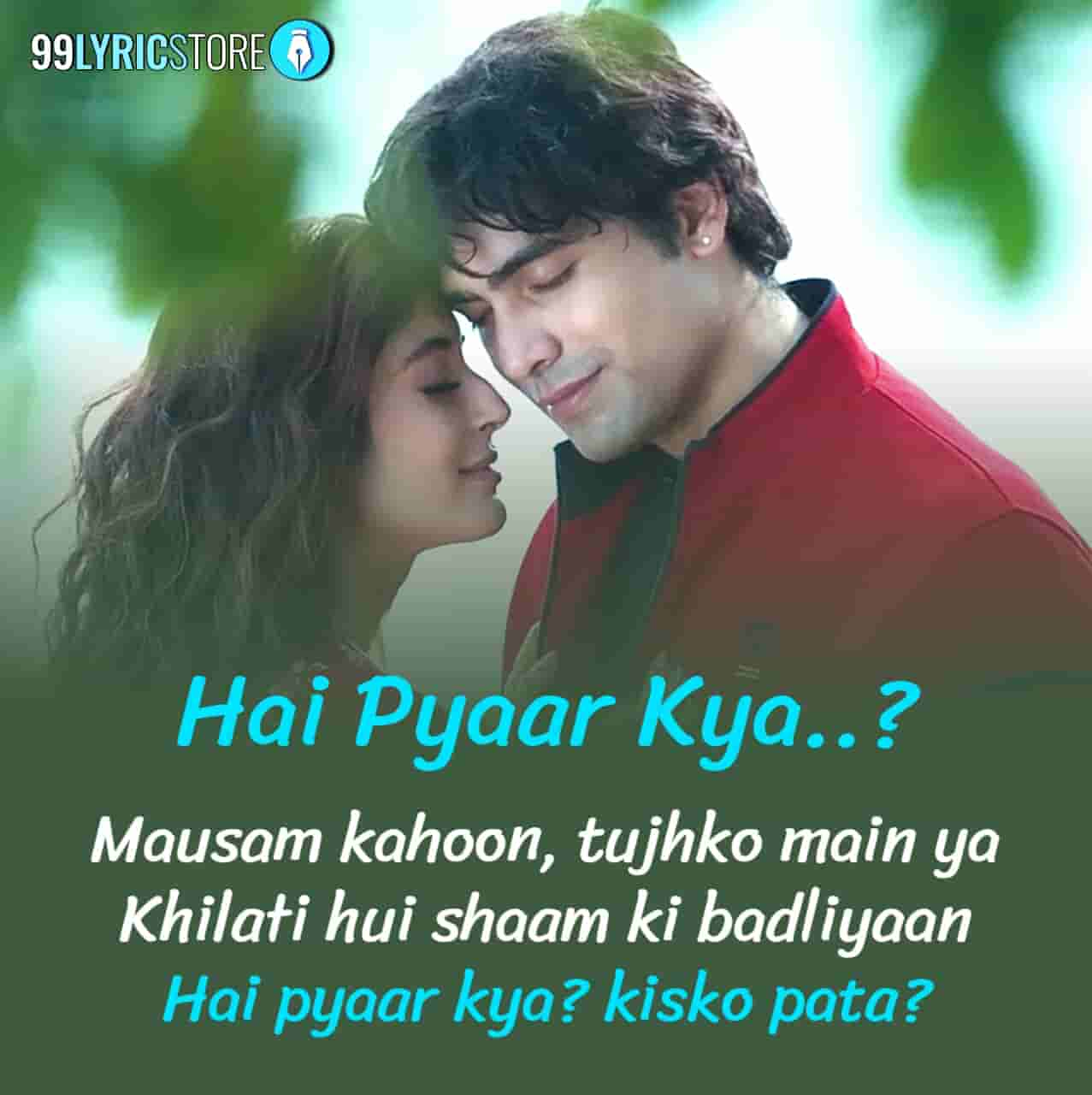 Hai Pyaar Kya Lyrics :- Jubin Nautiyal back with his new single 'Hai Pyaar Kya' is pouring our heart again to love someone beyond the boundaries. In this song, Kritika Kamra will also play leading role with Jubin Nautiyal. Music of this song given by Rocky Khanna and Jubin Nautiyal while this new song Hai Pyaar Kya Lyrics has penned by Rocky Khanna. This song is presented by T-Series label.