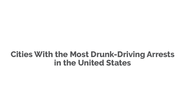 Cities With the Most Drunk-Driving Arrests in the United States