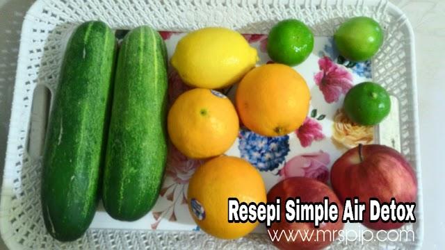 Resepi simple air detox untuk sihat