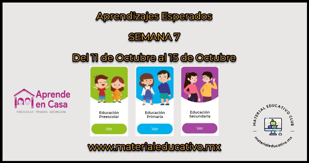 Semana 7 - Aprende en Casa 4 - Aprendizajes Esperados - Preescolar - Primaria - Secundaria