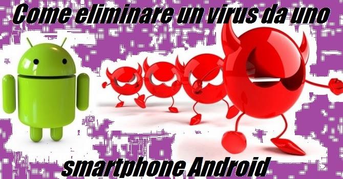 Come eliminare un virus da Android: la guida completa