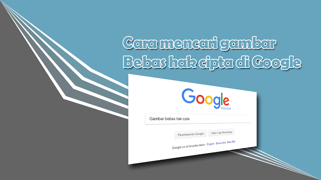 Mencari Gambar Bebas Hak Cipta di Google
