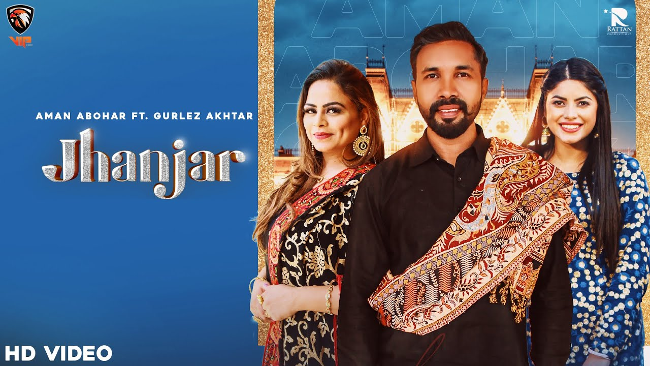 JHANJAR LYRICS » AMAN ABOHAR Ft. GURLEJ AKHTAR » Lyrics Over A2z