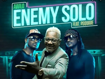 Music: P Square ft Awilo - Enemy Solo (throwback songs)