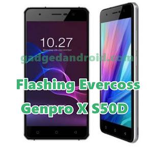Evercoss Genpro X (S50D) Flashing