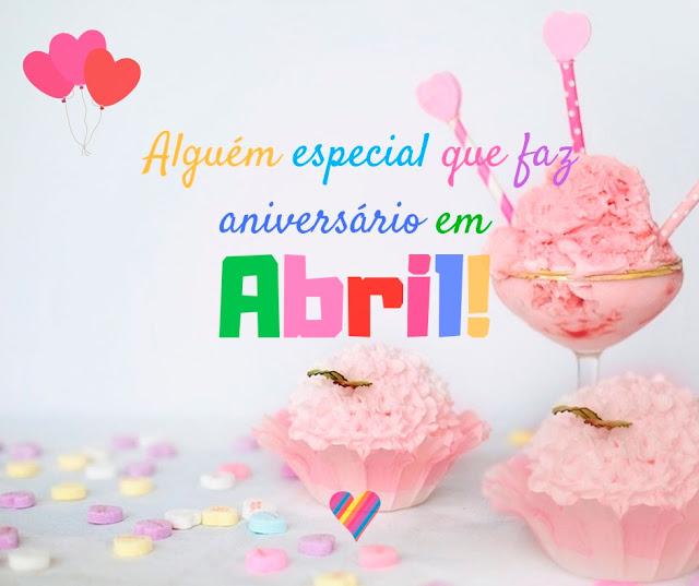 Alguem especial que faz aniversario em Abril, Mensagens de Feliz Aniversario