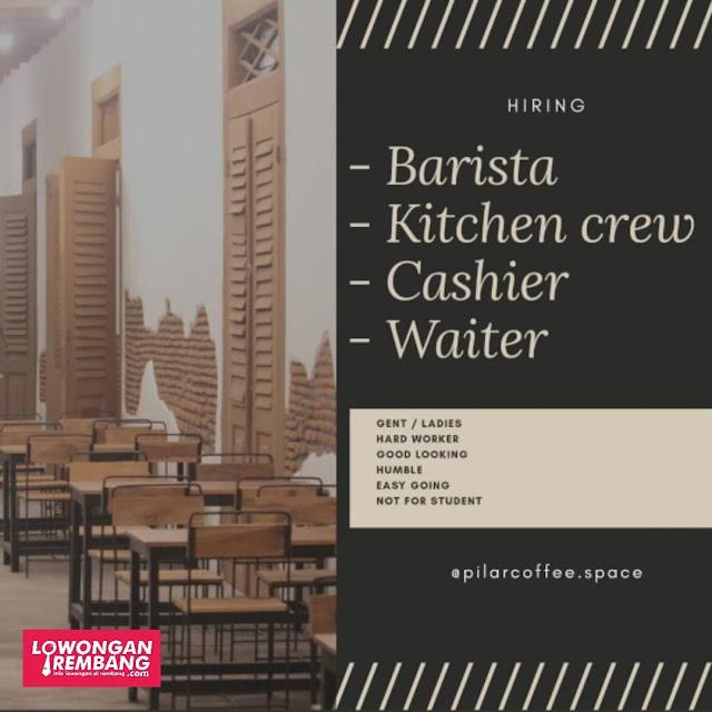 Lowongan Kerja Barista Kitchen Crew Cashier Waiter Pillar Coffee Space Rembang