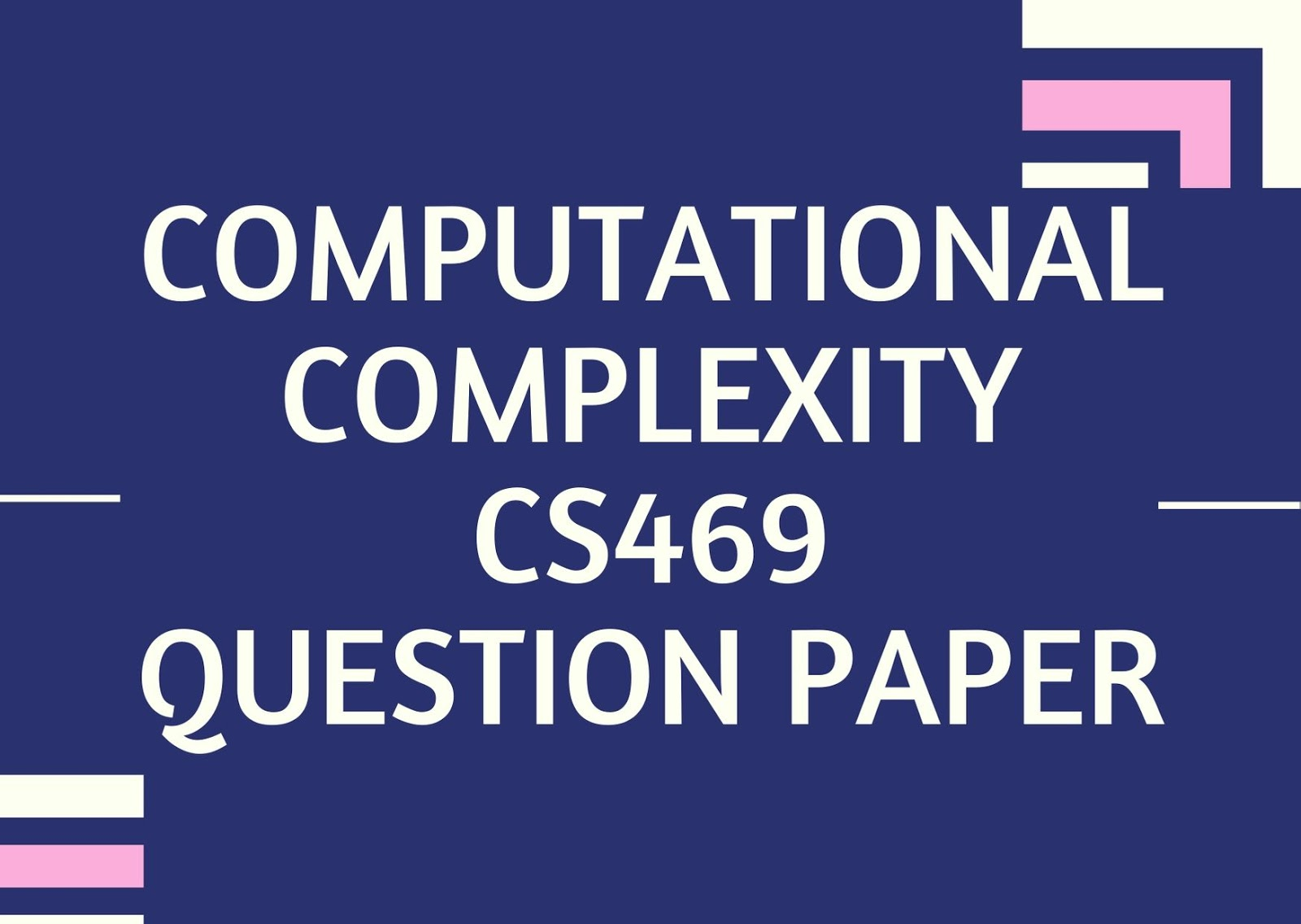 Computational Complexity | CS469 | Question Papers (2015 batch)