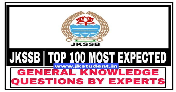 JKSSB   100 Most Expected General Knowledge Questions For All JKSSB Exams