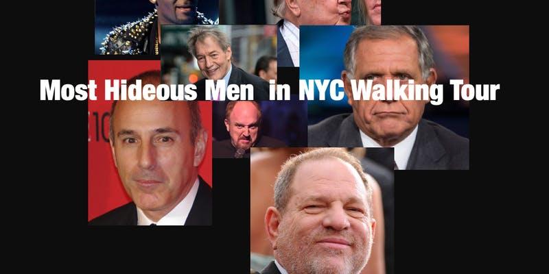 e1cc710a62d THE MOST HIDEOUS MEN OF NYC WALKING TOUR!