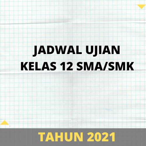 gambar jadwal ujian kelas 12 tahun 2021