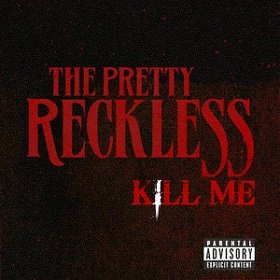 The Pretty Reckless - Kill Me