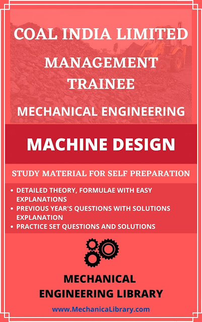 MACHINE DESIGN - COAL INDIA LIMITED MANAGEMENT TRAINEE RECRUITMENT EXAM STUDY MATERIAL - MECHANICAL ENGINEERING - FREE DOWNLOAD PDF - MechanicaLibrary.com EXCLUSIVE