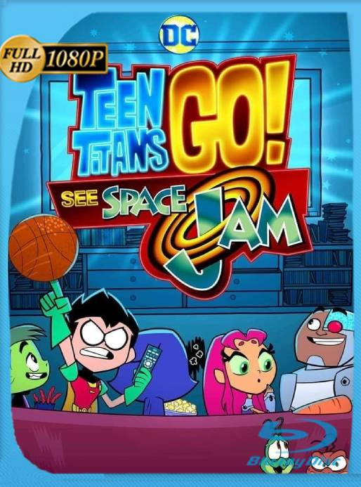 ¡Los Jóvenes Titanes en Acción! Ven Space Jam (2021) WEB-DL 1080p Latino [GoogleDrive] Ivan092