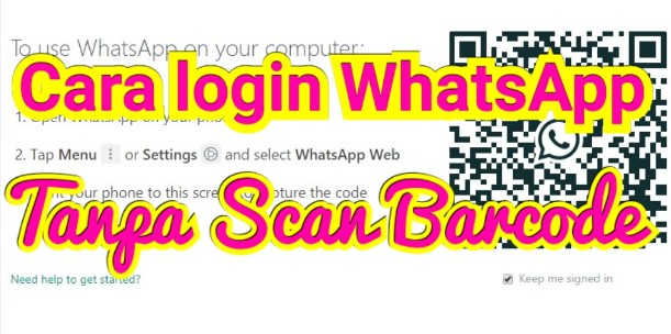 Cara Login WhatsApp Web Tanpa Scan Barcode