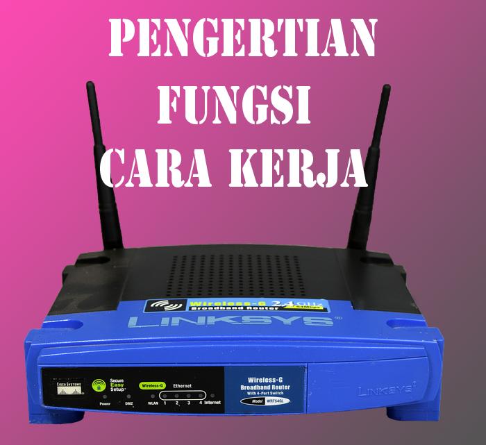 Pengertian Router, Fungsi, Cara Kerja dan Jenis - Jenis Router ...
