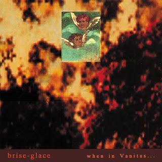 Brise-Glace, When in Vanitas...