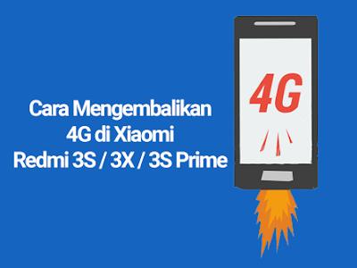 Cara Mengembalikan 4G di Xiaomi Redmi 3S / 3X / 3S Prime