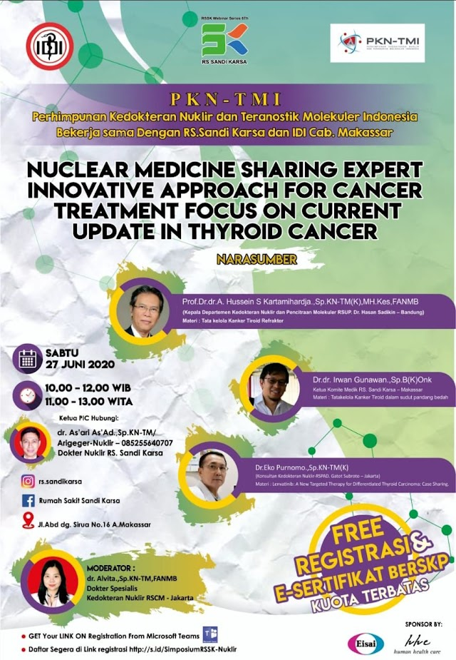 Topik : Nuclear Medicine Sharing Expert Innovative Approach For Cancer Treatment Focus On  Current Update In Thyroid Cancer*  *Waktu  : Sabtu, 27 Juni 2020* *Pukul     : 10.00 - 12.00 WIB /  11.00-13.00 WITA*