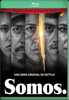 Somos (2021) Temporada 1[1080p Web-DL] [Latino-Inglés][Google Drive] chapelHD