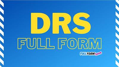 DRS Full Form