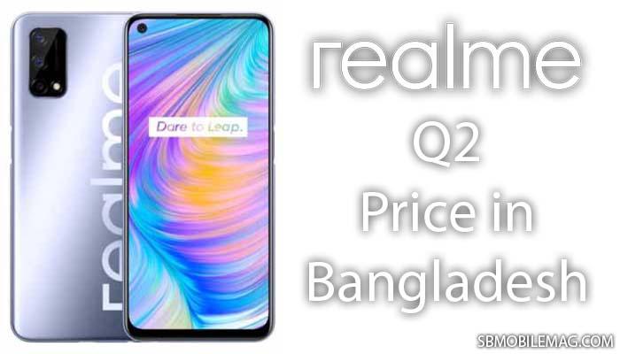 Realme Q2, Realme Q2 Price, Realme Q2 Price in Bangladesh