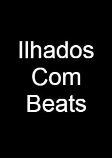 ILHADOS COM BEATS