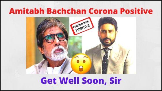 Amitabh Abhishek Bachchan Corona Positive