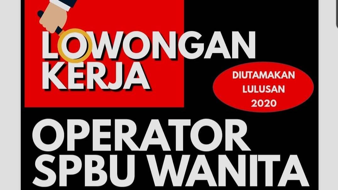 Lowongan Kerja Operator SPBU Demak Dibuka LOWONGAN KERJA untuk WANITA Posisi : OPERATOR SPBU, Syarat